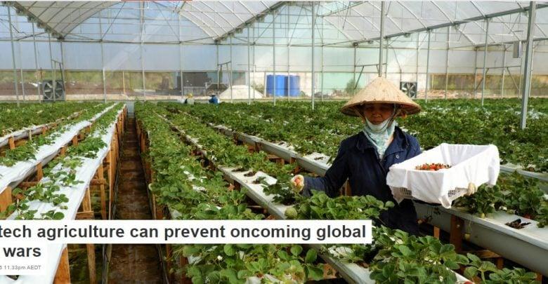 """کشاورزی با تکنولوژی پیشرفته می تواند از وقوع """"جنگ جهانی آب"""" جلوگیری کند"""